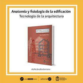#UNlibroporsemana 'Anatomía y fisiología de la edificación. Tecnología de la arquitectura'