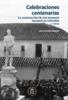 'Celebraciones centenarias. La construcción de una memoria nacional en Colombia' (2a. edición)