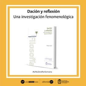#Unlibroporsemana: 'Dación y reflexión. Una investigación fenomenológica'