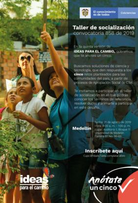 Taller de divulgación de la Convocatoria 858 de Colciencias (Ideas para el Cambio 2019) en Medellín