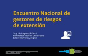 Encuentro Nacional de Gestores de Riesgos de Extensión 2017