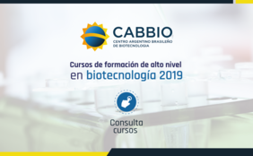 Cursos de formación de alto nivel en biotecnología 2019 (Centro Argentino Brasileño de Biotecnología, CABBIO)