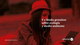 8 'e-books' gratuitos sobre ecología y medio ambiente