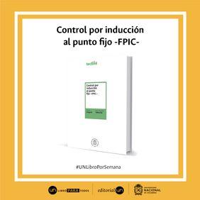 #UNlibroporsemana 'Control por inducción al punto fijo (FPIC)'
