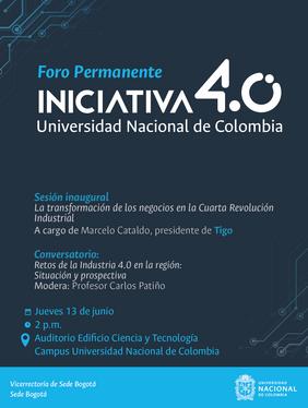 Sesión inaugural del Foro Permanente Iniciativa 4.0 Universidad Nacional de Colombia