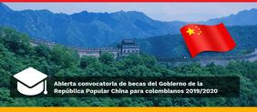 Convocatoria de becas del Gobierno de la República Popular China para colombianos 2019/2020