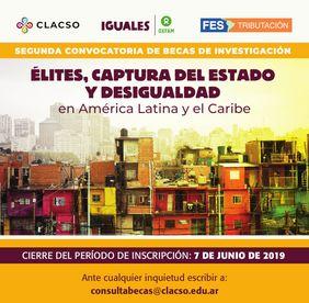 2da. convocatoria de becas de investigación «Élites, captura del estado y desigualdad en América Latina y el Caribe» (CLACSO OXFAM FES)