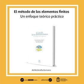 'El método de los elementos finitos. Un enfoque teórico práctico'