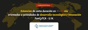 Convocatoria U. N. y FunCyTCA para financiar estancias de corta duración en Alemania