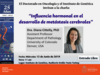 Charla «Influencia hormonal en el desarrollo de metástasis cerebrales»