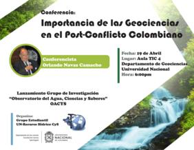 Conferencia «Importancia de las Geociencias en el posconflicto colombiano» (Orlando Navas Camacho)