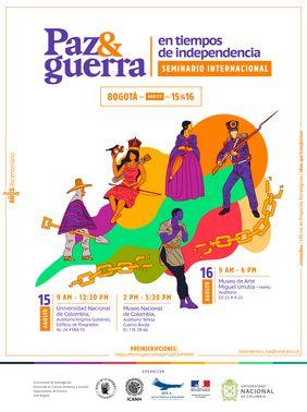 #BicentenarioUNAL Seminario Internacional «Paz y Guerra en tiempos de independencia»