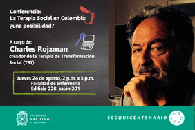 Conferencia «La terapia social en Colombia: acompañamiento de grupos sociales hacia la reconciliación» (Charles Rojzman)