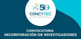 Convocatoria «Incorporación de investigadores» (Concytec, Perú, y Banco Mundial)