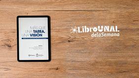 'Más que una tarea, una visión' (Editorial Planeta y Universidad Nacional de Colombia)