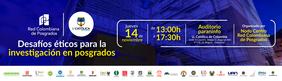 Evento «Desafíos éticos para la investigación en posgrados» (Red Colombiana de Posgrados)