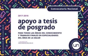 Adenda 1 a la Convocatoria Nacional para el Apoyo al Desarrollo de Tesis de Posgrado o de Trabajos Finales de Especialidades en el área de la Salud de la Universidad Nacional de Colombia 2017-2018