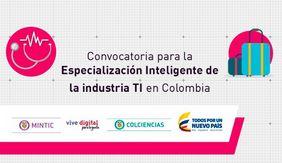 Convocatoria 787 (para la especialización inteligente de la industria TI en Colombia a través del desarrollo de soluciones tecnológicas innovadoras para los sectores Turismo y Salud 2017) de Colciencias