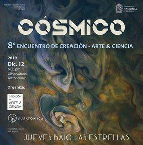 Cósmico: 8.º Encuentro de Creación-Arte y Ciencia
