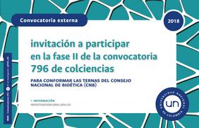 Invitación para participar en la II Fase de la Convocatoria 796 de Colciencias para conformar las ternas del Consejo Nacional de Bioética (CNB)