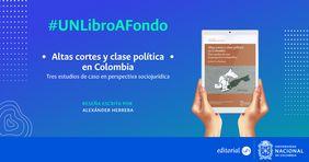 [#UNLibroaFondo] 'Altas cortes y clase política: tres estudios de caso en perspectiva sociojurídica'