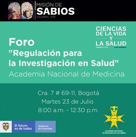 Foro «Regulación para la investigación en salud» (Academia Nacional de Medicina y Misión de Sabios)