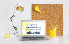 5 programas de formación virtual aplicables al mundo editorial