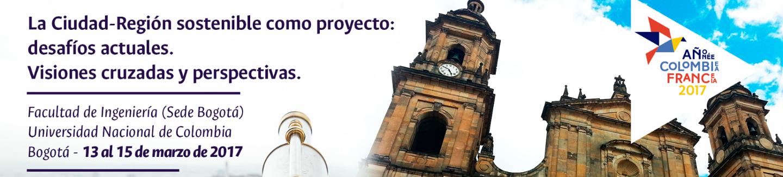 I Coloquio Internacional Interdisciplinario Colombia-Francia «La Ciudad-Región sostenible como proyecto: desafíos actuales. Visiones cruzadas y perspectivas»