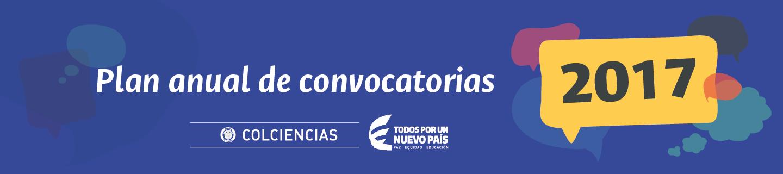Plan anual convocatorias Colciencias 2017