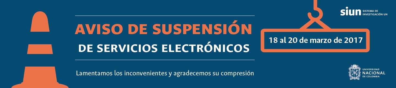 Aviso de suspensión de servicios electrónicos del Sistema de Investigación (18 al 20 de marzo de 2017)