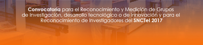 Convocatoria 781 de 2017 de Colcie «Reconocimiento y medición de grupos de investigación, desarrollo tecnológico o de innovación y para el reconocimiento de investigadores del SNCTeI 2017