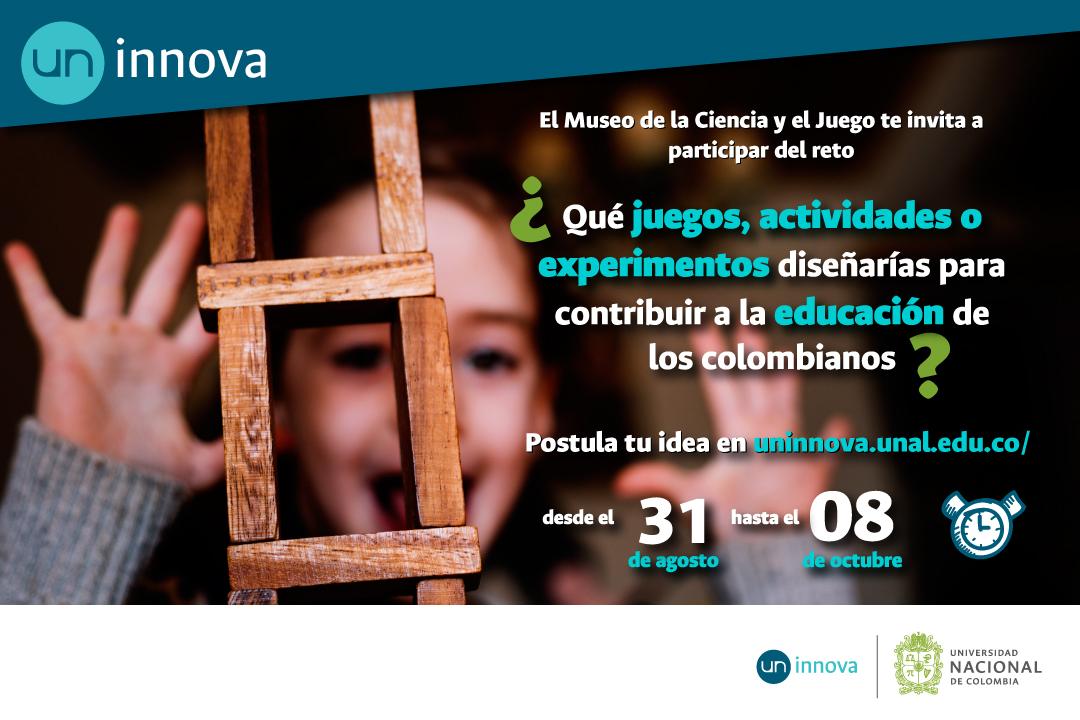 [Reto UN Innova y MCJ] ¿Qué juegos, actividades o experimentos diseñarías para contribuir a la educación de los colombianos?