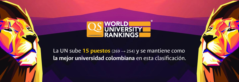 La U.N. en los QS World University Rankings 2018:             número 1 en Colombia, 8 en América Latina y 254 en el mundo