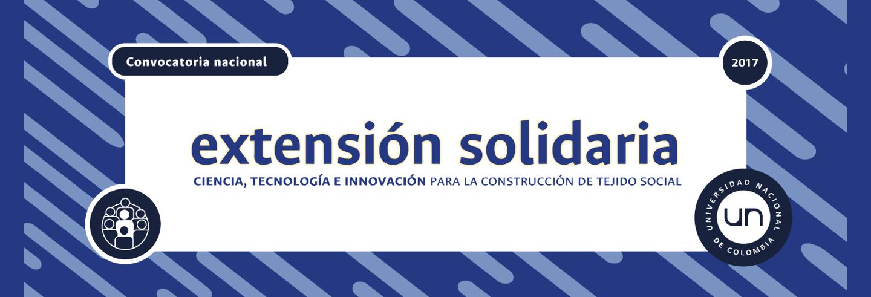 Abierta la Convocatoria Nacional de Extensión Solidaria             2017: «Ciencia, Tecnología e Innovación para la construcción             de tejido social»