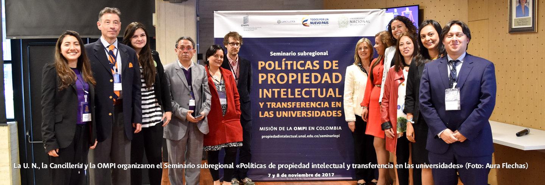 La U. N., la Cancillería y la OMPI organizaron el             Seminario subregional «Políticas de propiedad intelectual y             transferencia en las universidades» (Foto: Aura Flechas)