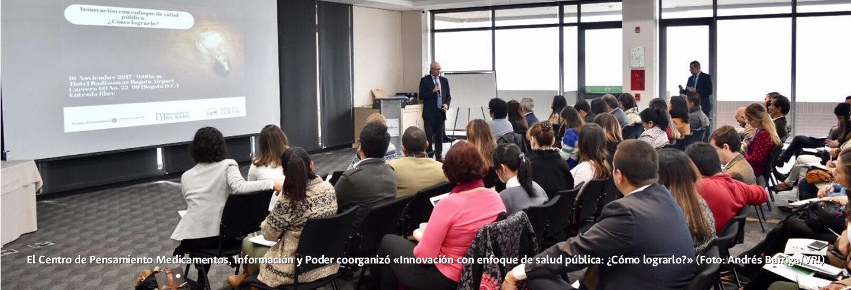 El Centro de Pensamiento Medicamentos, Información y             Poder coorganizó «Innovación con enfoque de salud pública:             ¿Cómo lograrlo?» (Foto: Andrés Barriga/VRI)