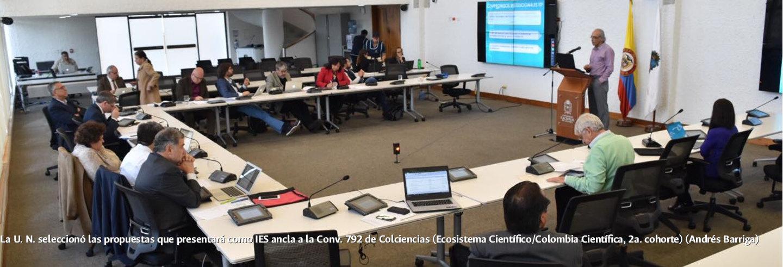La U.N. seleccionó las propuestas que presentará             como IES ancla a la Conv. 792 de Colciencias (Ecosistema             Científico/Colombia Científica, 2a. cohorte) (Andrés             Barriga)