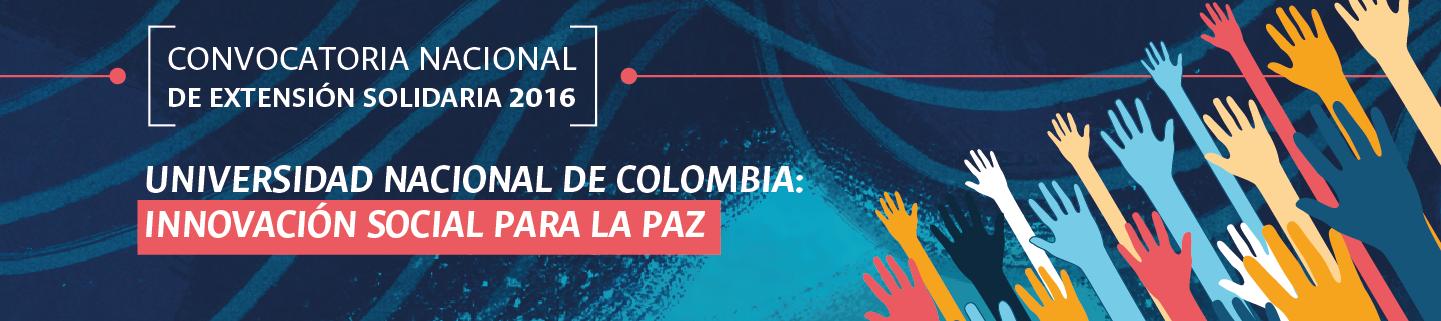 Lista de propuestas seleccionadas para financiación - Convocatoria Nacional de Extensión Solidaria 2016: «Innovación social para la paz»