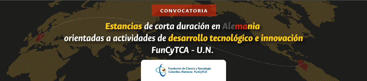 Adenda Modificatoria No. 1 - Convocatoria U. N. y FunCyTCA para financiar estancias de corta duración en Alemania