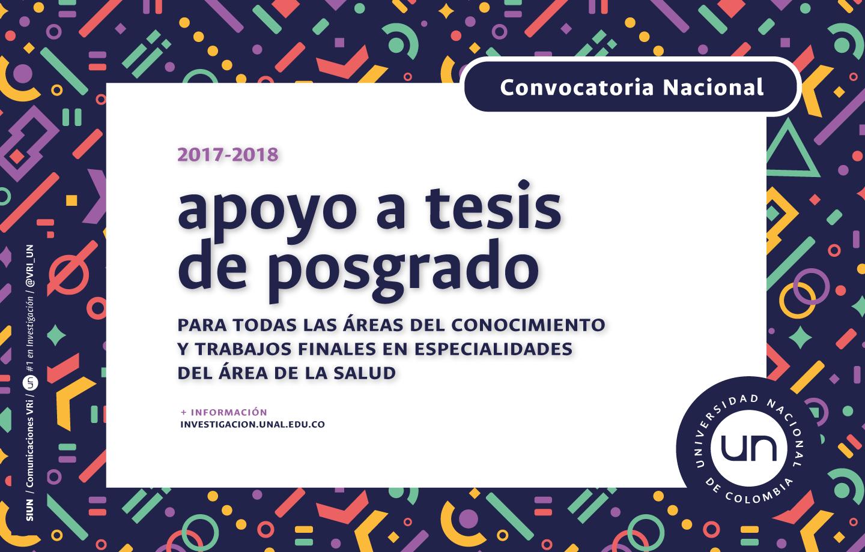 Convocatoria Nacional para el Apoyo a Tesis de Posgrado o de Especialidades en el Área de la Salud de la Universidad Nacional de Colombia 2017-2018