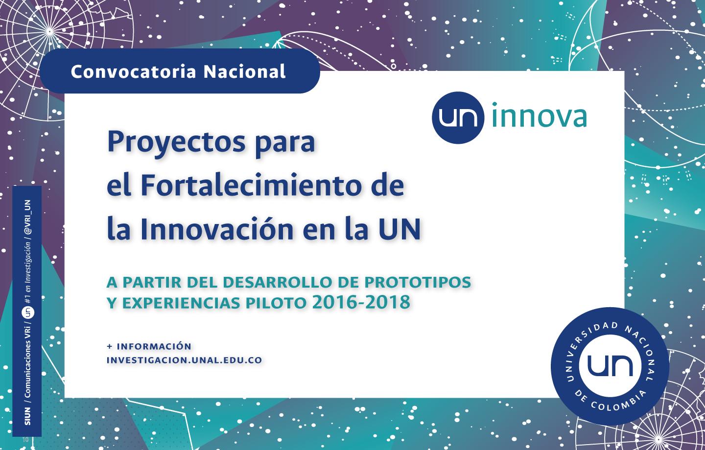 Convocatoria de Proyectos para el Fortalecimiento de la Innovación en la Universidad Nacional de Colombia a partir del Desarrollo de Prototipos y Experiencias Piloto 2016-2018 (segunda cohorte)