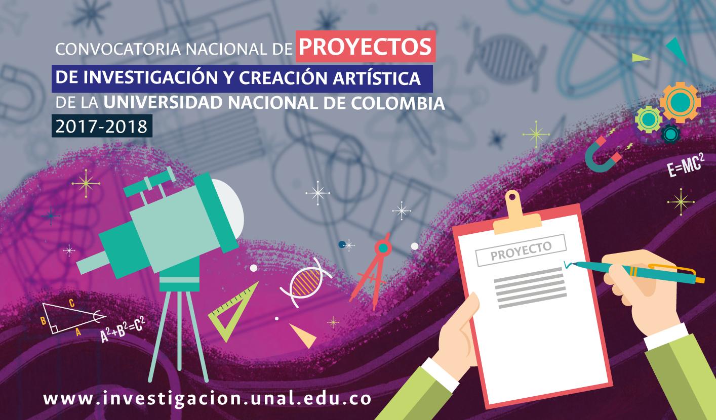 Convocatoria Nacional de Proyectos para el Fortalecimiento de la Investigación de la Universidad Nacional de Colombia 2017-2018