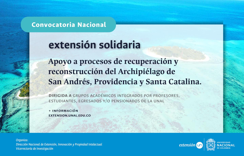 Convocatoria Nacional de Extensión Solidaria como apoyo a procesos de recuperación y reconstrucción del Archipiélago de San Andrés, Providencia y Santa Catalina
