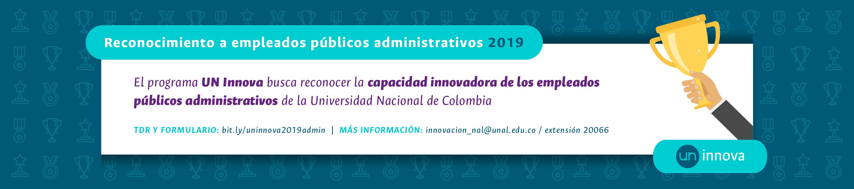 Convocatoria «UN Innova»: Innovación en la gestión para una universidad de excelencia. Reconocimientos a empleados públicos administrativos 2019