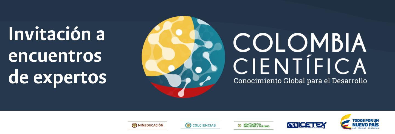 Invitación encuentros de expertos - Programa «Colombia Científica»
