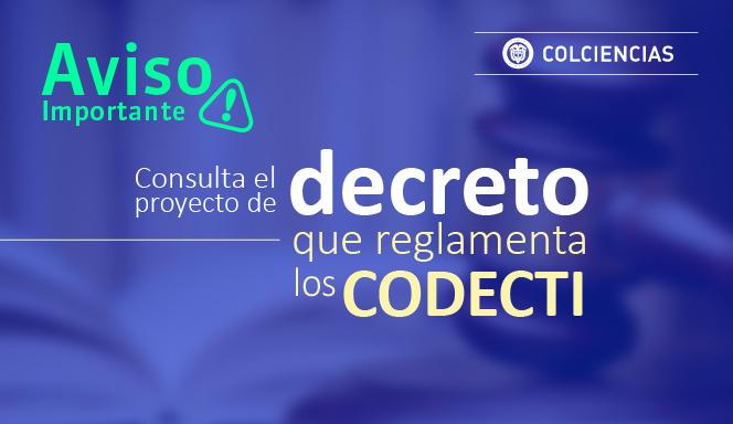 Aviso importante: consulta el proyecto de decreto que reglamenta los CODECTI (Colciencias)