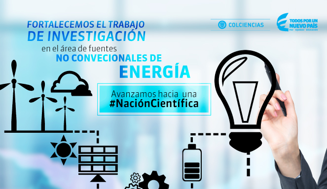 Invitación a presentar propuesta complementariedad fuentes no convencionales de energía en Colombia (Convocatoria Colciencias y UPME)