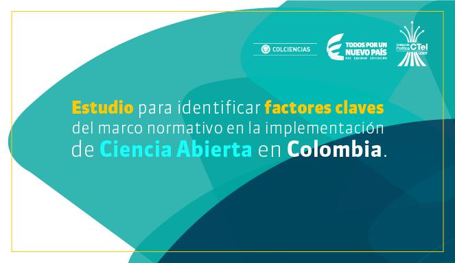 Invitación a presentar propuesta de estudio para identificar relaciones y tensiones entre marco normativo de propiedad intelectual y derechos de autor frente a la Ciencia Abierta
