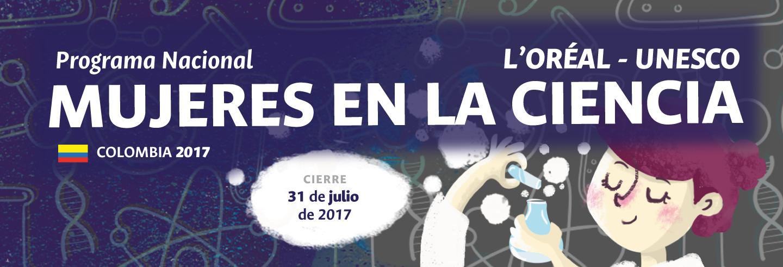 Convocatoria Programa Nacional                           L'Oréal-Unesco por las Mujeres en la Ciencia                           Colombia 2017
