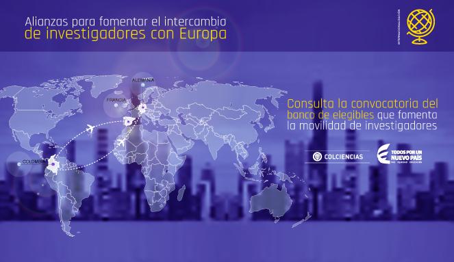 Convocatoria 782 (Banco de elegibles en el marco de proyectos entre Colombia y Europa (Francia-Alemania) para el intercambio de investigadores) de Colciencias